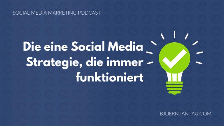 Die_eine_Social_Media_Strategie_die_immer_funktioniert