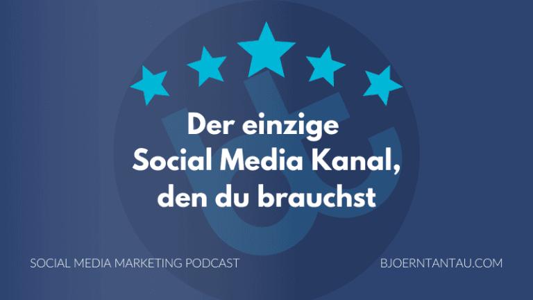 Der_eimzige_Social_Media_Kanal_den_du_brauchst