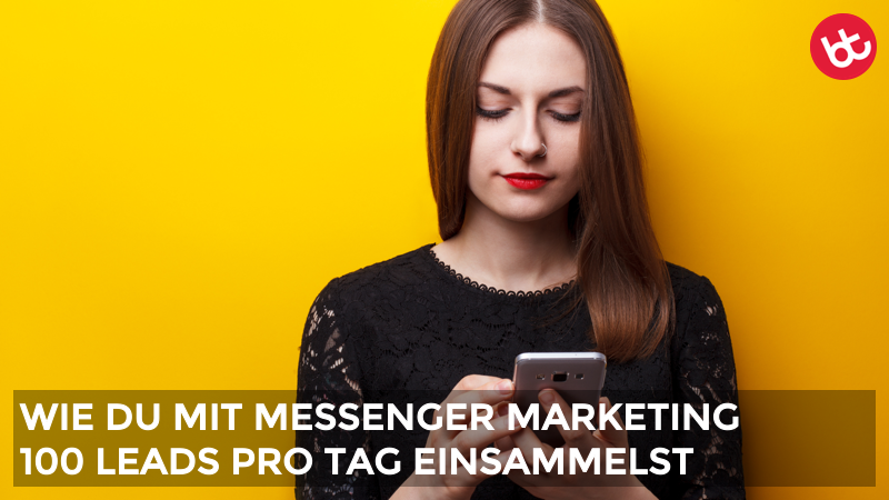 100 neue Leads pro Tag dank Messenger Marketing