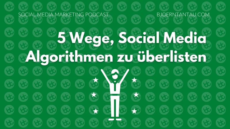 5_Wege_Social_Media_Algorithmen_zu_überlisten