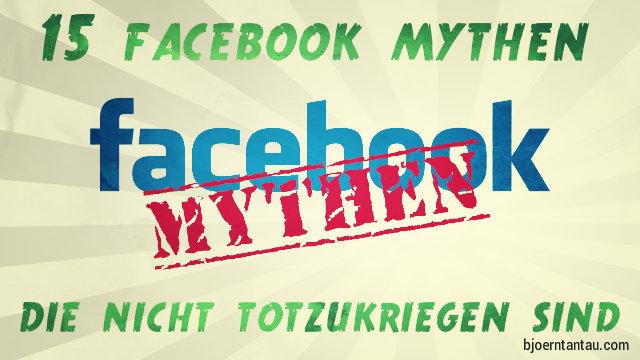 15 Facebook Mythen, die nicht totzukriegen sind