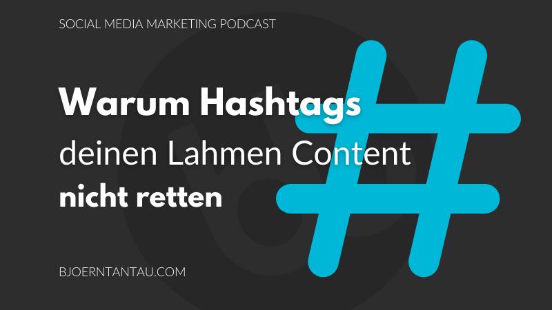 Warum_Hashtags_deinen_lahmen_Content_nicht_retten