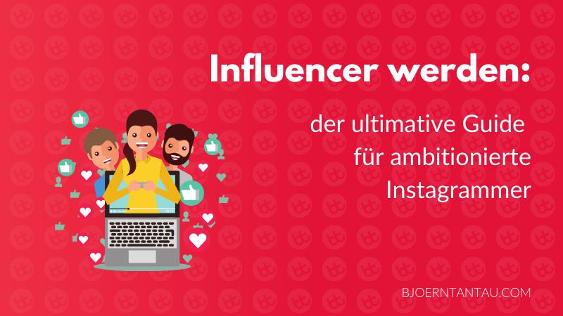 4.Influencer werden Der ultimative Guide für ambitionierte Instagrammer