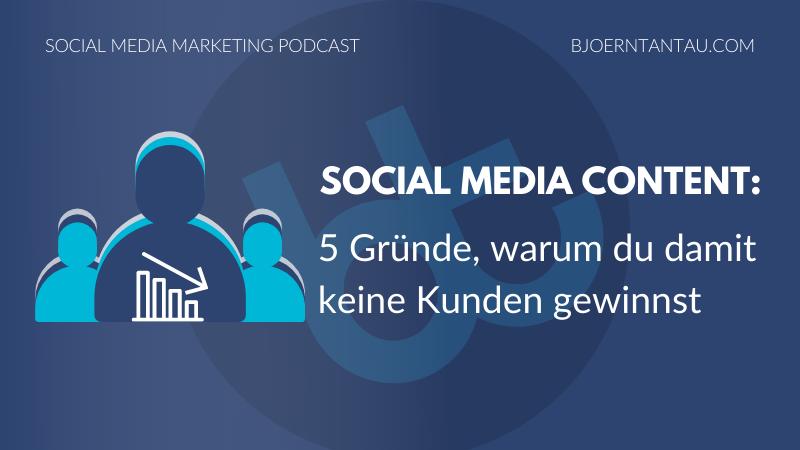 5. Social Media Content 5 Gründe warum du damit keine Kunden gewinnst