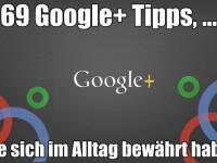 69 praktische Google+ Tipps