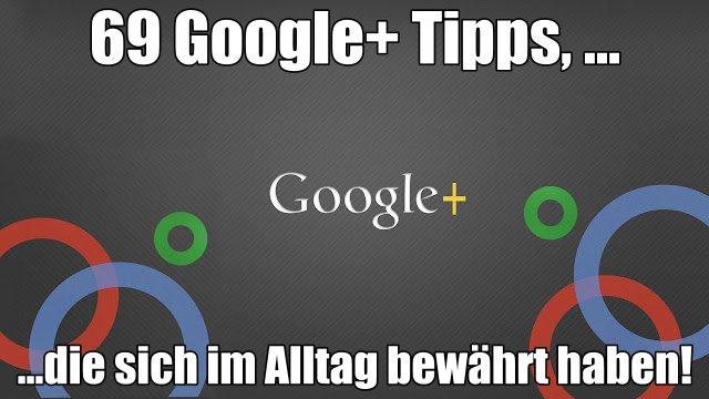 69 Google+ Tipps