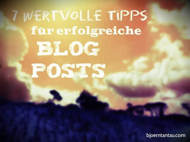 7 wertvolle Tipps für perfekte Blog Posts