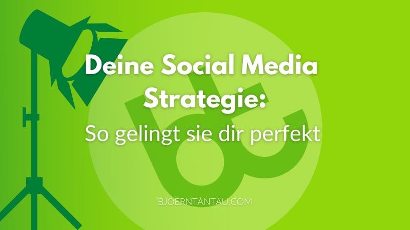 8. Deine Social Media Strategie so gelingt sie dir perfekt