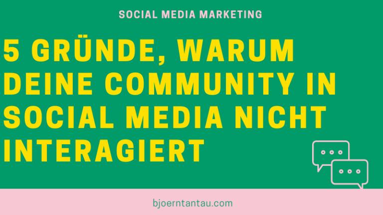 5 Gründe, warum deine Community in Social Media nicht interagiert