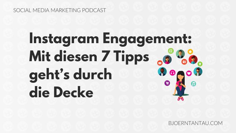 Instagram Engagement: Mit diesen 7 Tipps geht's durch die Decke