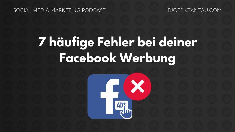 7 häufige Fehler bei deiner Facebook Werbung