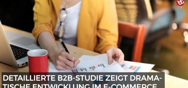 Neue B2B-Studie für eCommerce enthüllt die Zukunft der Branche