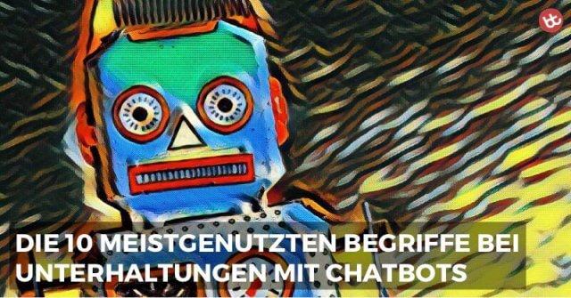 Die 10 meistgenutzten Begriffe bei Unterhaltungen mit Chatbots