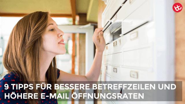 9 Tipps für Betreffzeilen, mit denen du die Öffnungsraten deiner E-Mails garantiert erhöhst