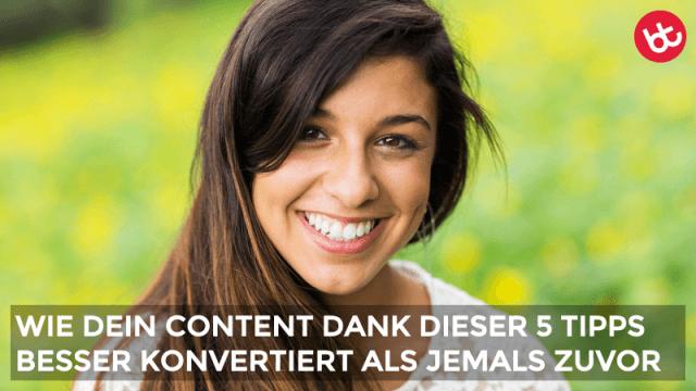 5 Tipps, mit denen dein Content besser konvertiert
