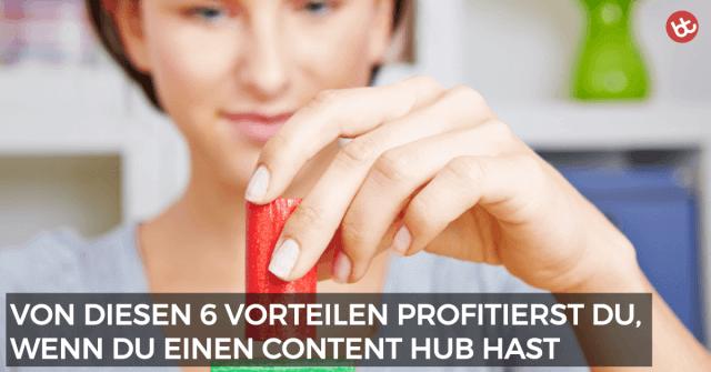 Content Hub: 6 Vorteile, von denen du profitierst
