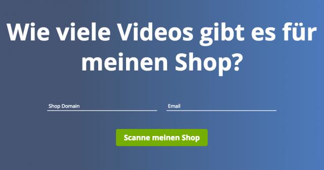 """Der """"Shop Scanner"""" prüft deinen Online Shop gratis auf Möglichkeiten zur Einbindung von Produktvideos"""