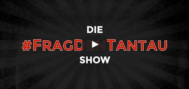 """""""Die #FragDenTantau Show"""" kommt: Sieh dir jetzt diesen Trailer an!"""