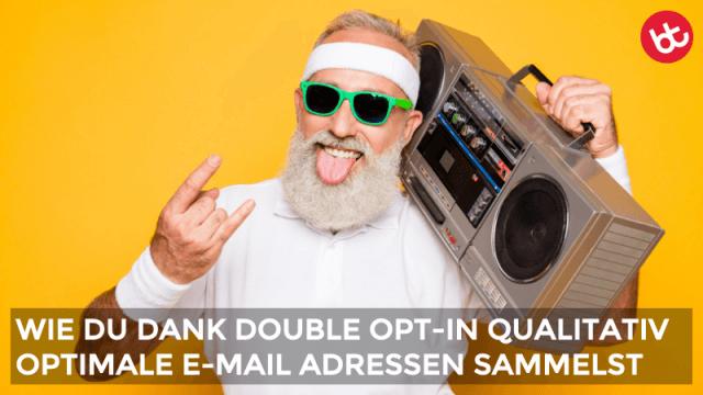 Double Opt-in: Wichtiger Erfolgsfaktor für dein E-Mail Marketing
