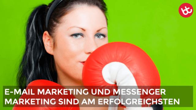 Darum sind E-Mail Marketing und Messenger Marketing die erfolgreichsten Kanäle