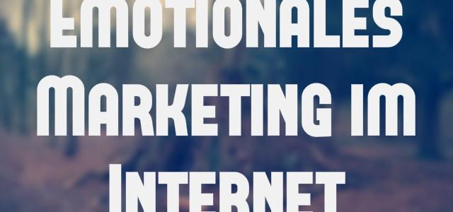 Emotionen im Online Marketing: Schlüssel zum Erfolg?