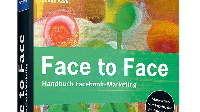 Face To Face: Erfolgreiches Facebook Marketing