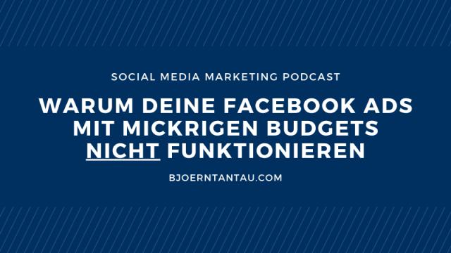 Warum deine Facebook Ads mit mickrigen Budgets nicht funktionieren