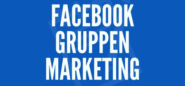 Facebook Gruppen Marketing: Geheimes Wundermittel für mehr Reichweite oder Zeitverschwendung?