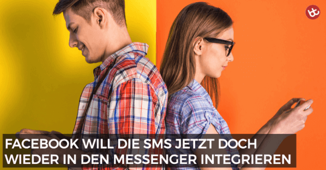 Facebook will die SMS jetzt doch wieder im Messenger integrieren