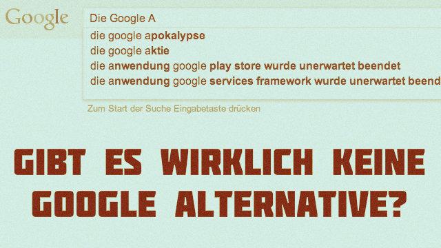 Die Google-Alternative: Gibt es sie wirklich (nicht)?