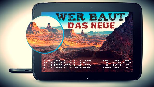 Nexus 10: Wer darf das neue Google-Tablet bauen?