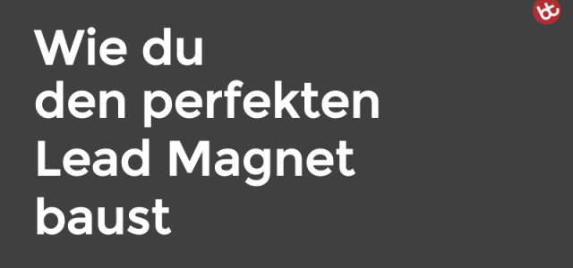 IMP 047: Der perfekte Lead Magnet