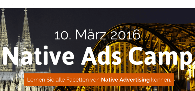 Save the Date: Native Ads Camp am 10.3.2016 in Köln