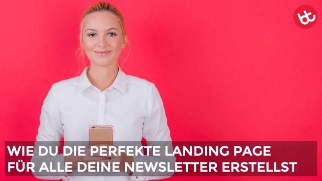 6 Tipps für perfekte Newsletter Landing Pages