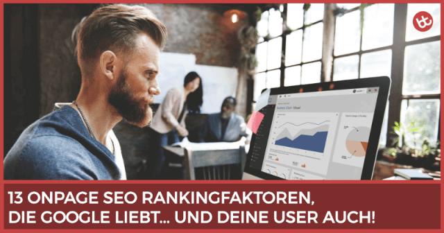 13 Onpage SEO Rankingfaktoren, die Google (und deine User) lieben