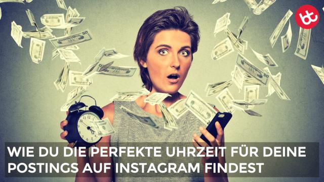Perfekte Uhrzeit für Instagram? Zu diesen Zeiten sind deine Postings erfolgreicher