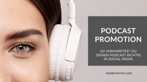 Podcast Promotion: So vermarktest du deinen Podcast richtig in Social Media