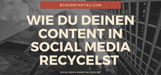 Wie du deinen Content in Social Media recycelst