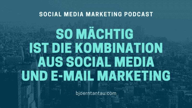 So mächtig ist die Kombination aus Social Media und E-Mail Marketing