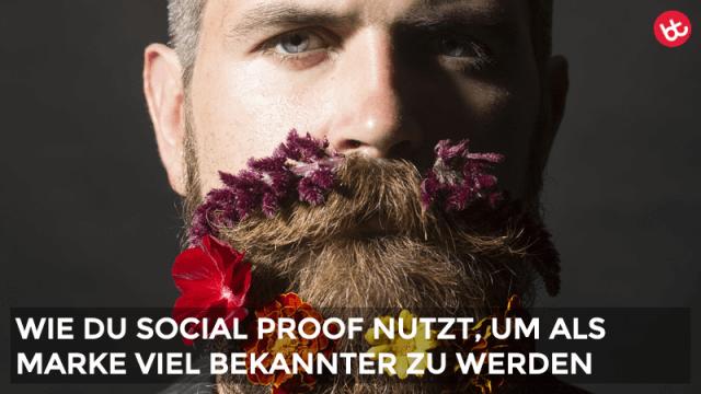 Wie du Social Proof erfolgreich nutzt, um als Marke bekannter zu werden