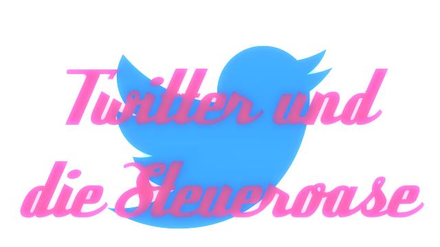 Steueroase Irland: Jetzt wandert auch Twitter aus