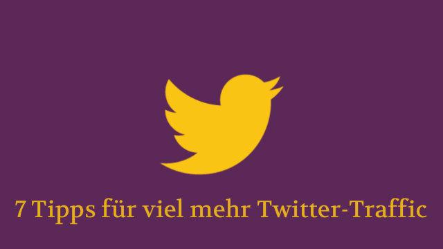 7 einfache Tipps für viel mehr Twitter-Traffic