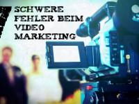 Video Marketing: 7 schwere Fehler, die du auf gar keinen Fall machen darfst
