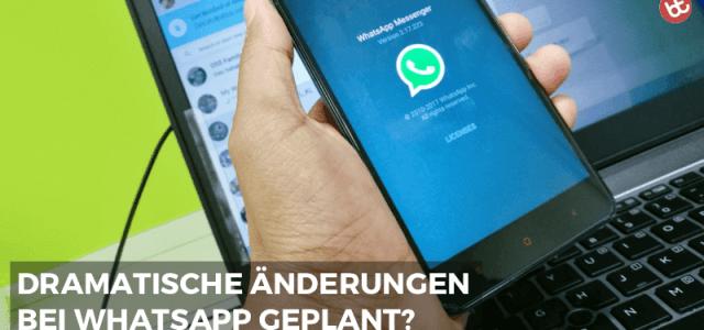 WhatsApp Business Accounts: Dramatische Änderungen geplant?