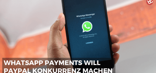 WhatsApp Payments macht PayPal Konkurrenz