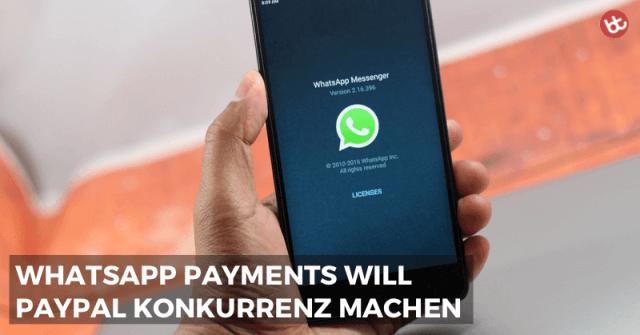WhatsApp Payments macht PayPal Konkurrenz