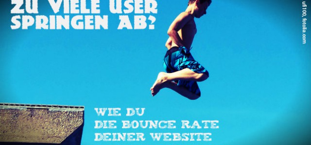 Leitfaden: Wie du die Bounce Rate deiner Website drastisch senkst
