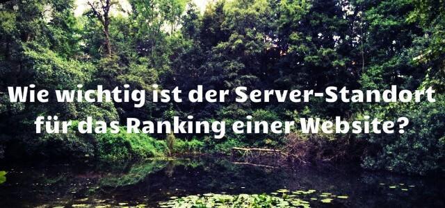 UFBA 6: Wie wichtig ist der Server-Standort für das Ranking einer Website?